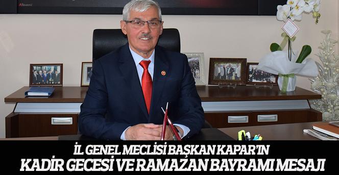 İl Genel Meclisi Başkanı Adem Kapar'ın  Kadir Gecesi Ve Ramazan Bayramı Mesajı