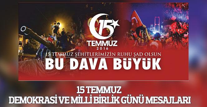 15 Temmuz Demokrasi ve Millî Birlik Günü Mesajları