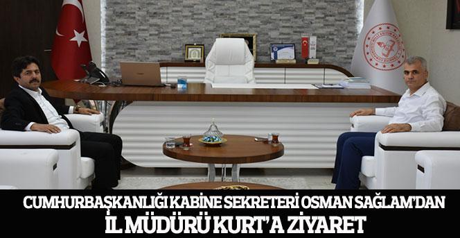 Cumhurbaşkanlığı Kabine Sekreteri Osman Sağlam'dan İl Müdürü Kurt'a Ziyaret