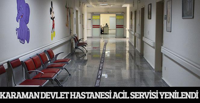 Karaman Devlet Hastanesi acil servisi yenilendi