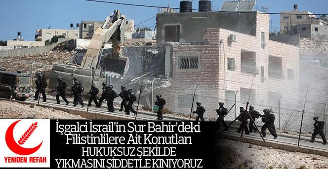 Yeniden Refah Partisi'nden Filistinlilere Ait Konutları Yıkan İşgalci İsrail'e Kınama