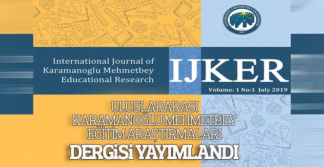 Uluslararası Karamanoğlu Mehmetbey Eğitim Araştırmaları Dergisi Yayımlandı