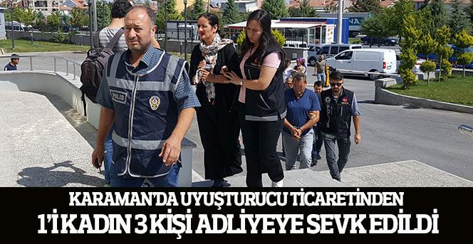 Karaman'da Uyuşturucu Ticaretinden 1'i Kadın 3 Kişi Adliyeye Sevk Edildi