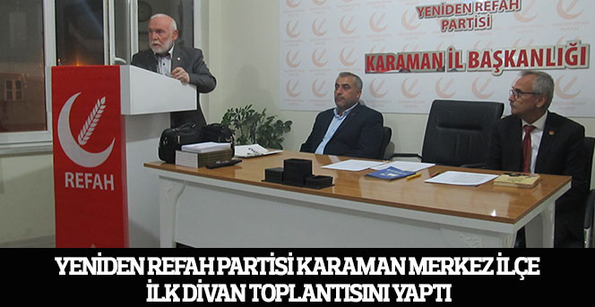 Yeniden Refah Partisi Karaman Merkez İlçe İlk Divan Toplantısını Yaptı
