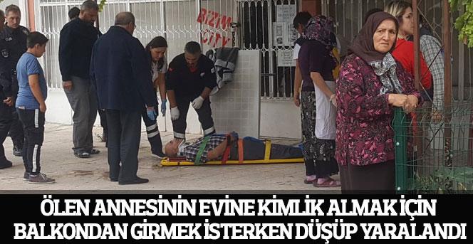 Eve balkondan girmek isteyen şahıs düşüp yaralandı