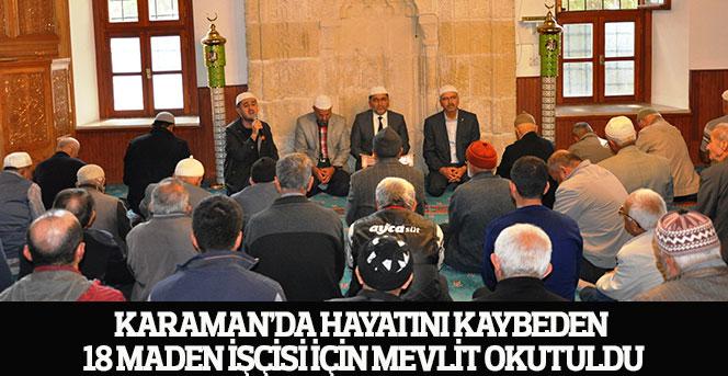 Karaman'da hayatını kaybeden 18 maden işçisi için mevlit okutuldu