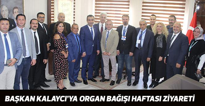 Başkan Kalaycı'ya Organ Bağışı Haftası Ziyareti