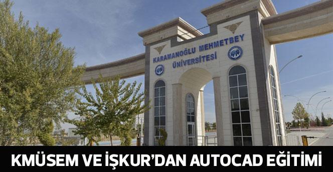 KMÜSEM Ve İŞKUR'dan Autocad Eğitimi
