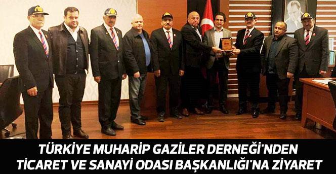 Türkiye Muharip Gaziler Derneği'nden Ticaret ve Sanayi Odası Başkanlığı'na ziyaret