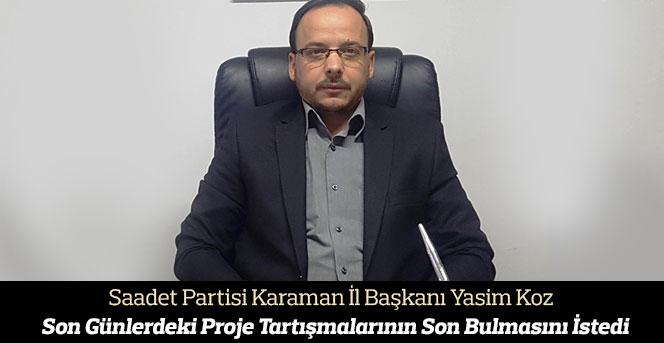 Saadet Partisi İl Başkanı Yasin Koz gündem değerlendirdi