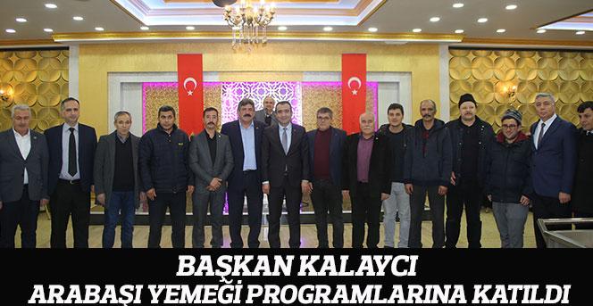 Başkan Kalaycı Arabaşı Yemeği Programlarına Katıldı