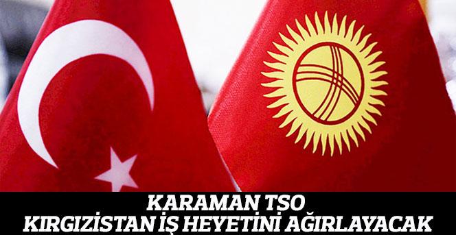 KTSO Kırgızistan İş Heyetini Ağırlayacak