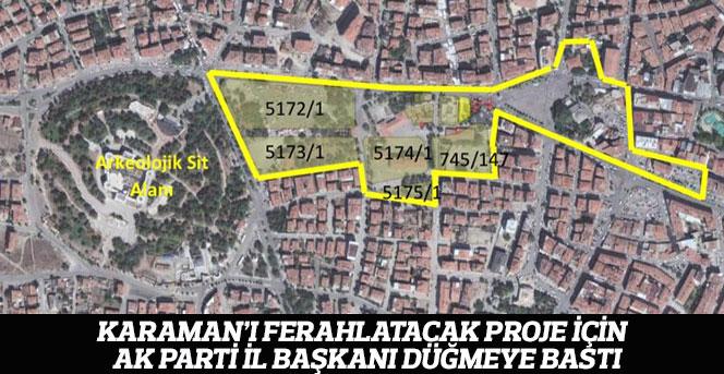 Karaman'ı Ferahlatacak Proje İçin AK Parti İl Başkanı Düğmeye Bastı