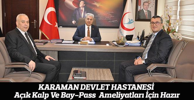 Karaman Devlet Hastanesi Açık Kalp Ve Bay-Pass  Ameliyatları İçin Hazır