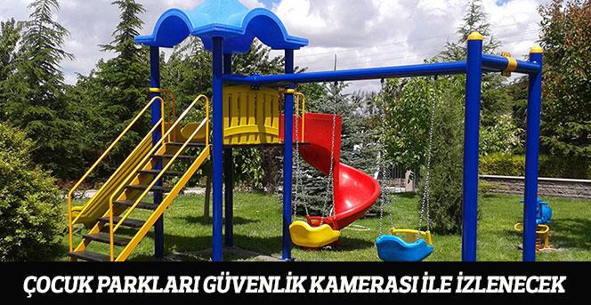 Çocuk Parkları Güvenlik Kamerası İle İzlenecek