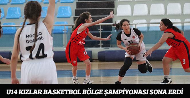 U14 Kızlar Basketbol Bölge Şampiyonası Sona Erdi