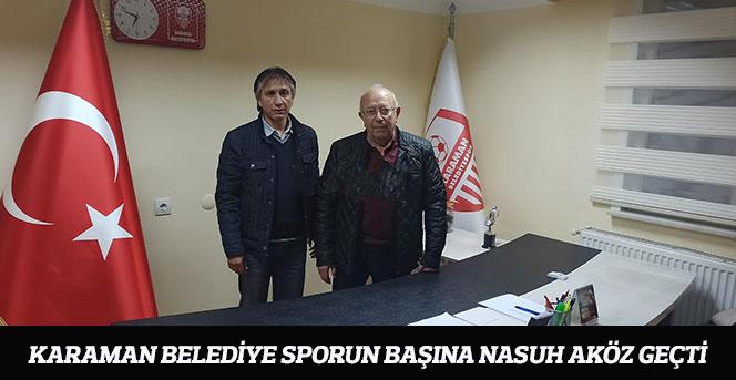 Karaman Belediye Sporun başına Nasuh Aköz geçti