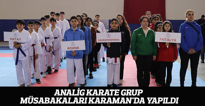 ANALİG Karate Grup Müsabakaları Karaman'da Yapıldı