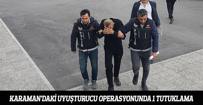 Karaman'daki Uyuşturucu Operasyonunda 1 Tutuklama