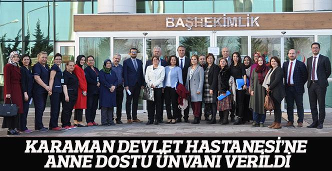 Karaman Devlet Hastanesi'ne Anne Dostu Ünvanı Verildi