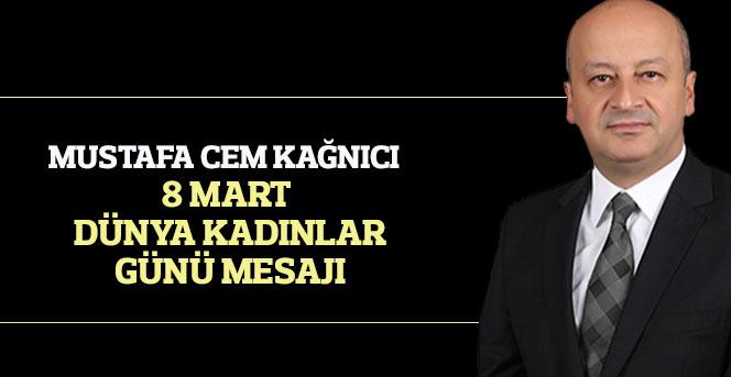 Mustafa Cem Kağnıcı 8 Mart Dünya Kadınlar Günü Mesajı