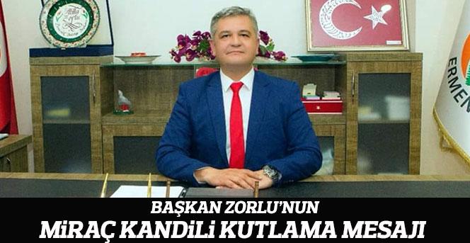Ermenek Belediye Başkanı Atila Zorlu'nun Miraç Kandili Mesajı