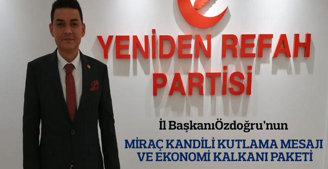 Yeniden Refah Partisi İl Başkanı Özdoğru'nun  Kandil Mesajı