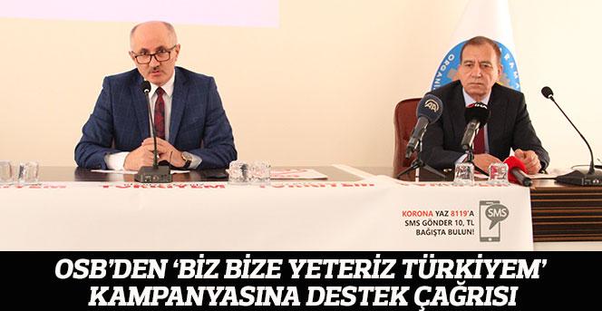 OSB'den 'Biz Bize Yeteriz Türkiyem' kampanyasına destek çağrısı