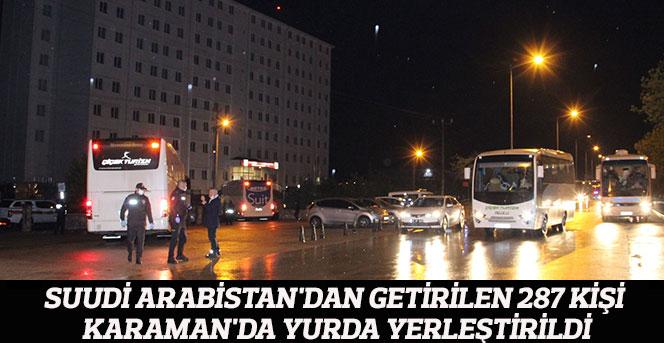 Suudi Arabistan'dan getirilen 287 kişi Karaman'da yurda yerleştirildi