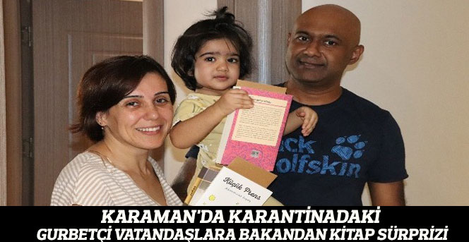 Karaman'da karantinadaki gurbetçi vatandaşlara bakandan kitap sürprizi