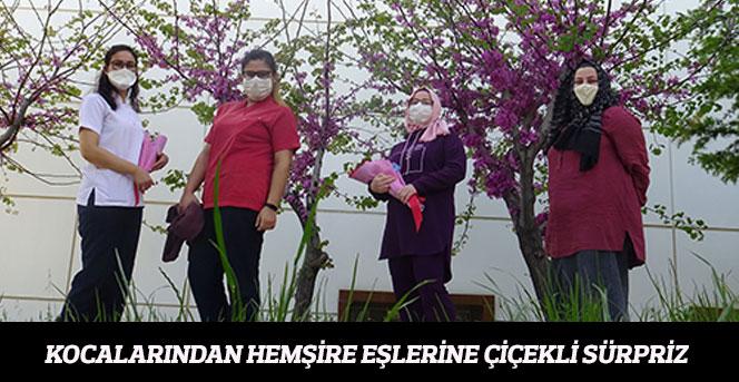 Kocalarından hemşire eşlerine çiçekli sürpriz