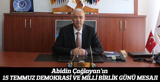 Abidin Çağlayan'ın 15 Temmuz Demokrasi Ve Milli Birlik Günü Mesajı