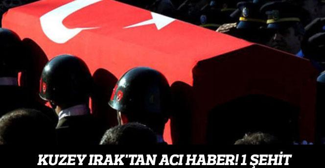 Kuzey Irak'tan Acı Haber! 1 Şehit