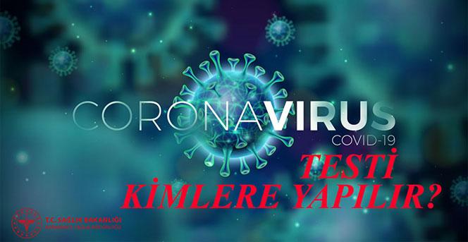 Corona virüs testi kimlere yapılır?