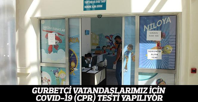 Gurbetçi vatandaşlar için Eğitim ve Araştırma Hastanesinde Covıd-19  testi yapılıyor