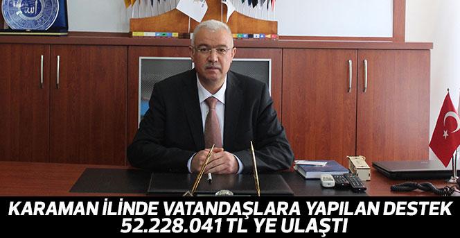 Karaman İlinde Vatandaşlara Yapılan Destek  52.228.041 TL Ye Ulaştı.