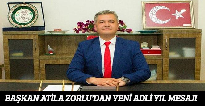 Başkan Atila Zorlu'dan Yeni Adli YIL MESAJI