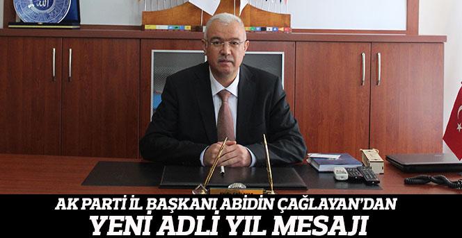 AK Parti il Başkanı Abidin Çağlayan, yeni Adli Yıl mesajı