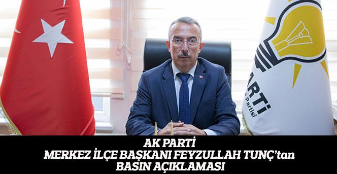 Başkanı Feyzullah Tunç'tan Basın Açıklaması