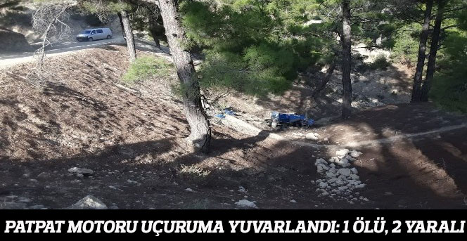 Patpat motoru uçuruma yuvarlandı: 1 ölü, 2 yaralı