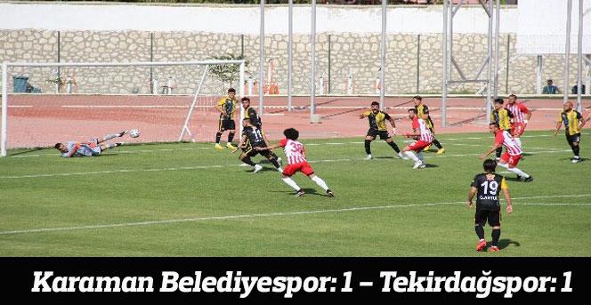Karaman Belediyespor: 1 - Tekirdağspor: 1