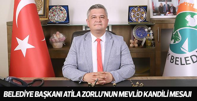 Belediye Başkanı Atila Zorlu'nun Mevlid Kandili Mesajı