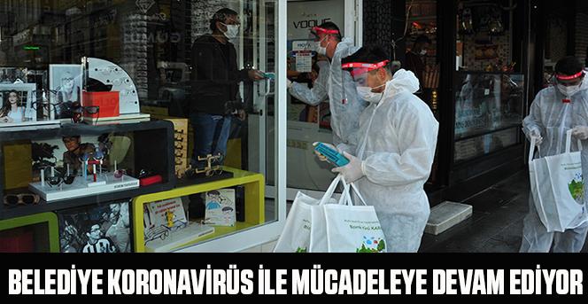 Belediye Koronavirüs İle Mücadeleye Devam Ediyor