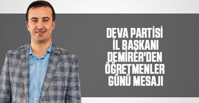 DEVA Partisi İl Bşk. M.Burak Demirer'den Öğretmenler Günü Mesajı
