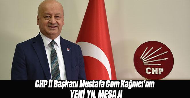 CHP İl Başkanı Mustafa Cem Kağnıcı'nın Yeni Yıl Mesajı