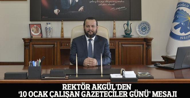 Rektör Akgül'den '10 Ocak Çalışan Gazeteciler Günü' Mesajı