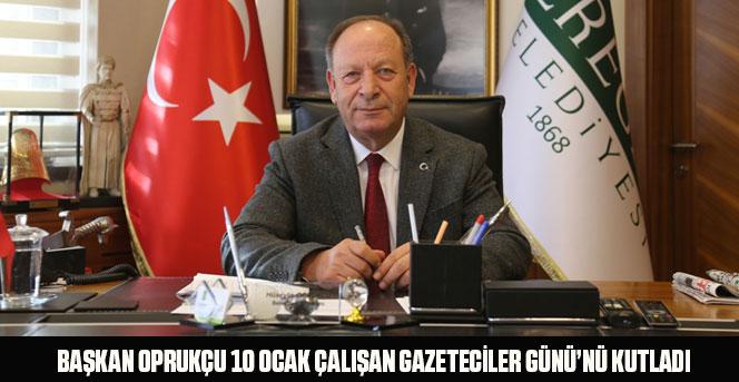 Başkan Oprukçu 10 Ocak Çalışan Gazeteciler Günü'nü kutladı