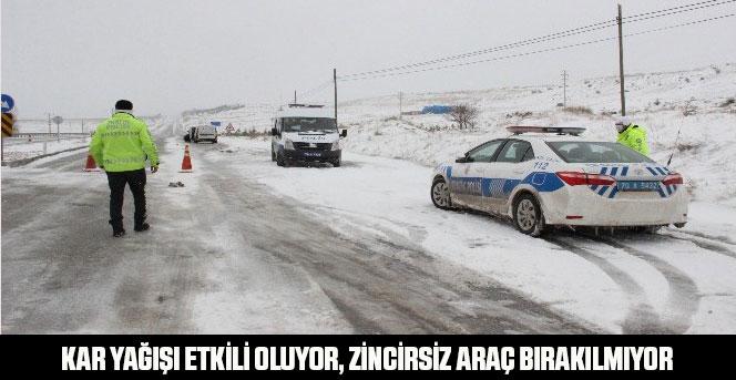 Kar yağışı etkili oluyor, zincirsiz araç bırakılmıyor