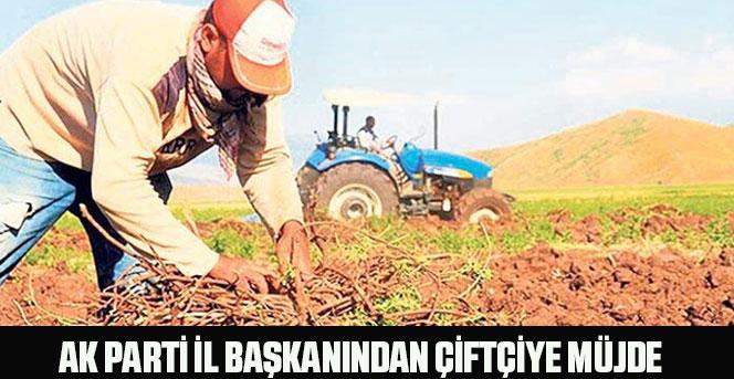 AK Parti İl Başkanından Çiftçiye Müjde.