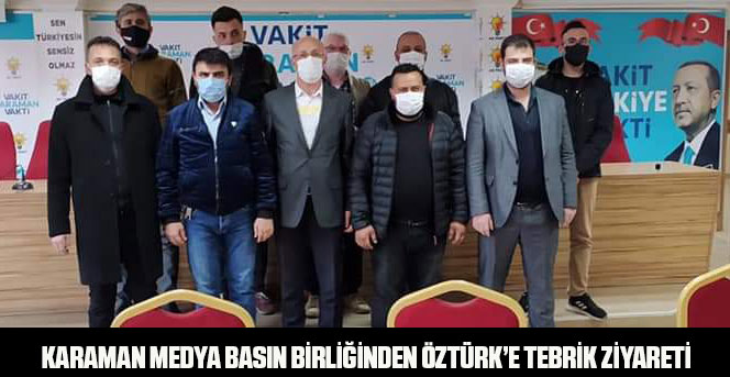 Karaman Medya Basın Birliğinden Öztürk'e Tebrik Ziyareti